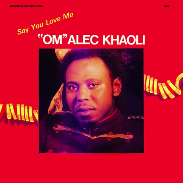 om-alec-khaoli-say-you-love-me-awesome-tapes-from-africa-cover