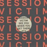 session-victim-see-you-when-you-get-there-delusions-of-grandeur-cover