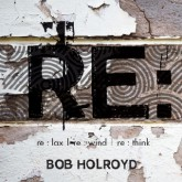 bob-holroyd-relax-rewind-rethink-long-tale-recordings-cover
