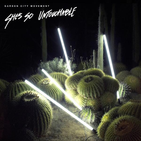 garden-city-movement-shes-so-untouchable-incl-psyc-bldg5-cover