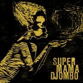 super-mama-djombo-super-mama-djombo-lp-new-dawn-cover