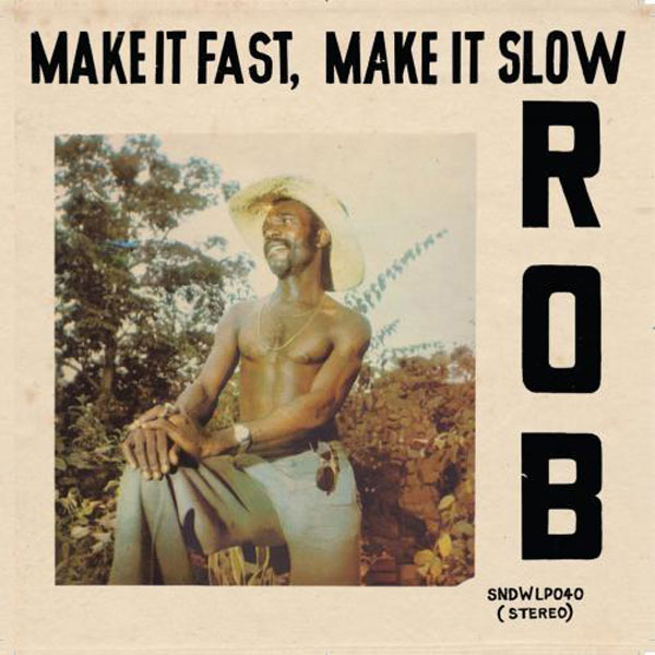 rob-make-it-fast-make-it-slow-soundway-cover