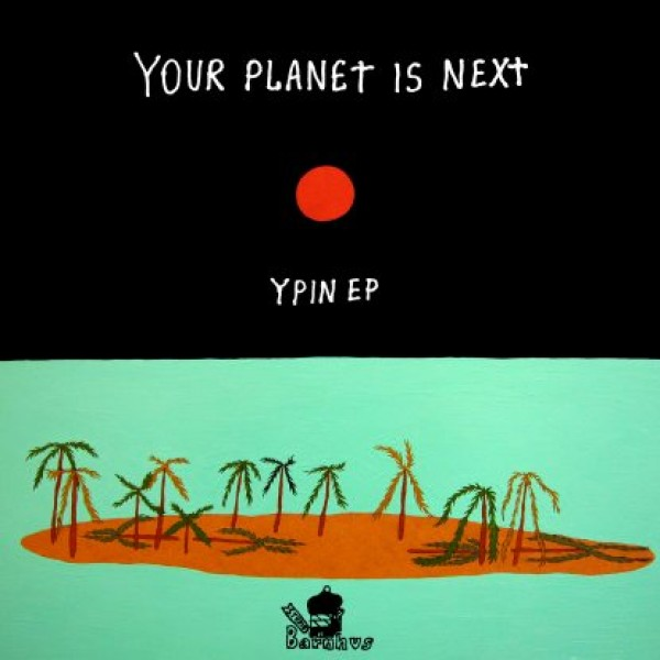 your-planet-is-next-ypin-ep-studio-barnhus-cover