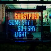 ghostpoet-some-say-i-so-i-say-light-pias-recordings-cover