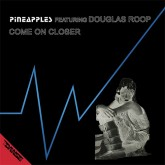pineapples-feat-douglas-r-come-on-closer-la-discoteca-cover