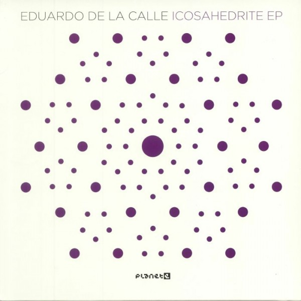 eduardo-de-la-calle-icosahedrite-ep-planet-e-cover