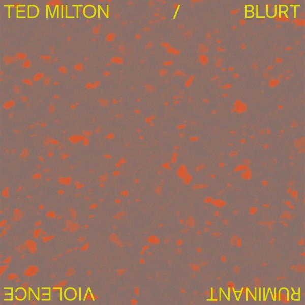 ted-milton-blurt-ruminant-violence-pre-ord-optimo-music-cover