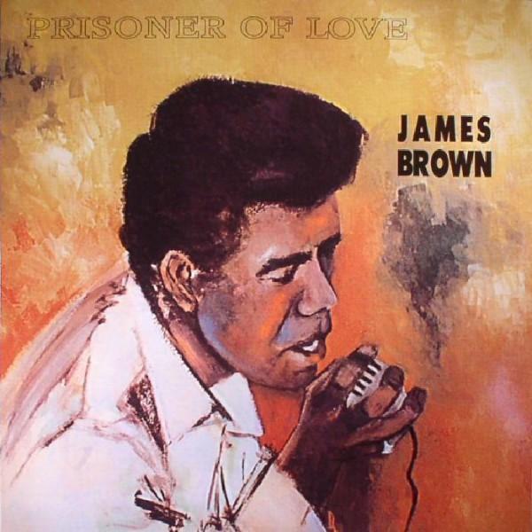james-brown-prisoner-of-love-cornbread-records-cover