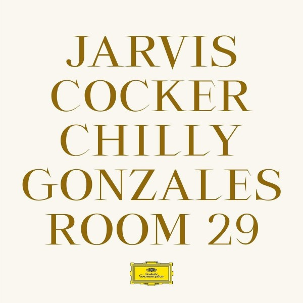 jarvis-cocker-chilly-gonza-room-29-normal-version-deutsche-grammophon-cover