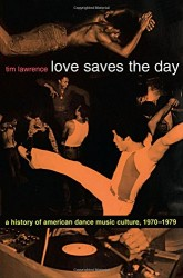 tim-lawrence-love-saves-the-day-a-history-of-duke-university-press-cover