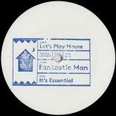 fantastic-man-its-essential-white-lab-lets-play-house-cover