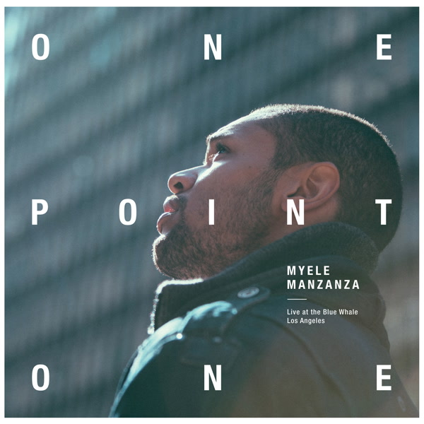 myele-manzanza-onepointone-live-at-the-blue-first-word-records-cover