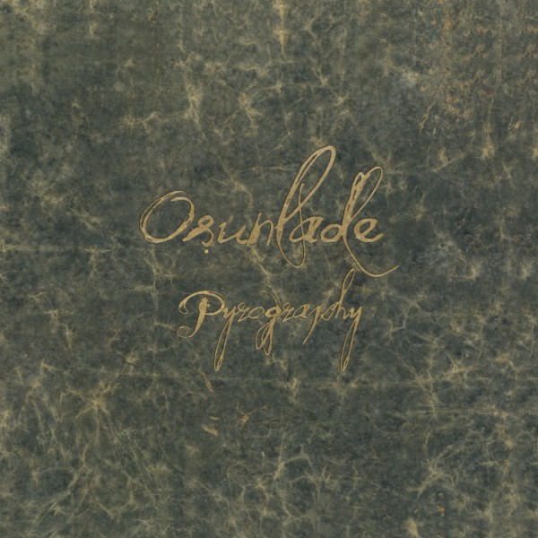 osunlade-pyrography-lp-bbe-records-cover