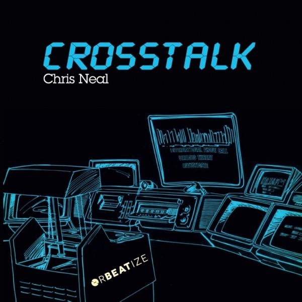 chris-neal-crosstalk-lp-orbeatize-cover