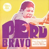 various-artists-peru-bravo-funk-soul-psych-tigers-milk-records-cover