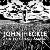 john-heckle-the-last-magic-maker-ltd-edit-creme-organization-cover