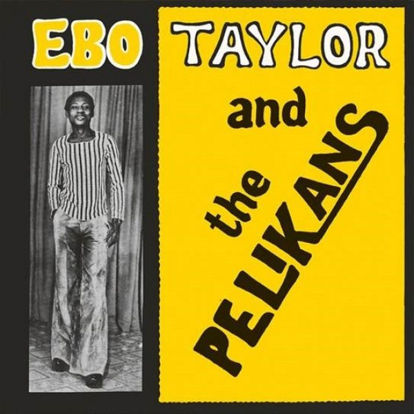 ebo-taylor-and-the-pelikans-ebo-taylor-and-the-pelikans-lp-mr-bongo-cover
