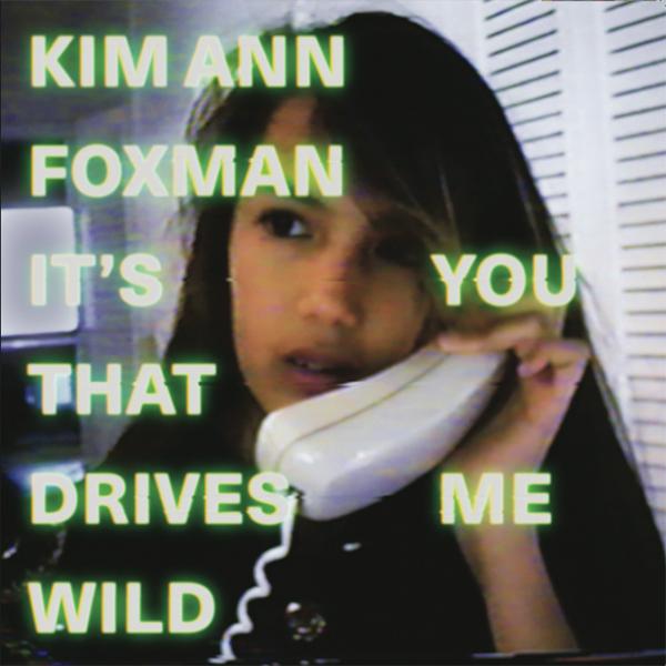 kim-ann-foxman-its-you-that-drives-me-wild-the-vinyl-factory-cover