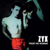 zyx-trust-no-woman-lp-dark-entries-cover