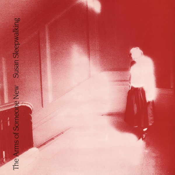arms-of-someone-new-susan-sleepwalking-lp-dark-entries-cover