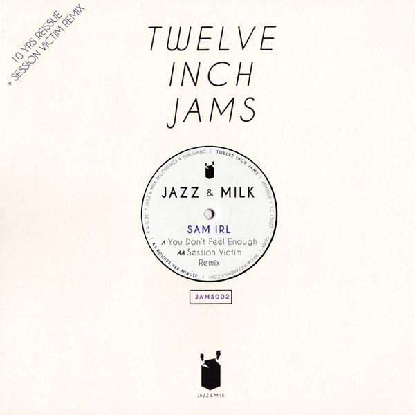 sam-irl-session-victim-twelve-inch-jams-002-you-dont-jazz-milk-cover