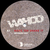 wahoo-make-em-shake-it-defected-cover
