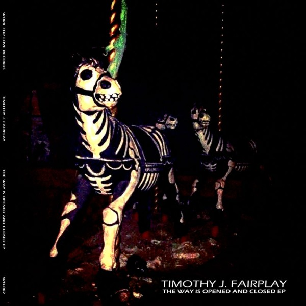 timothy-j-fairplay-the-way-is-opened-and-closed-work-for-love-cover