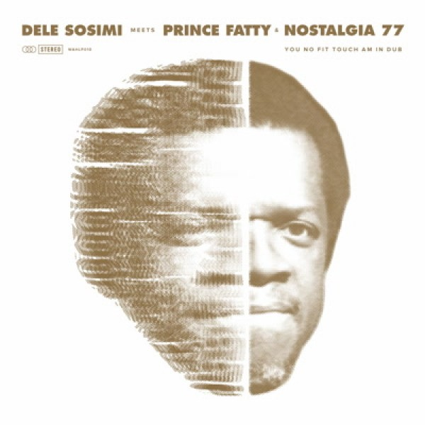 dele-sosimi-feat-prince-fatty-you-no-fit-touch-am-in-dub-wah-wah-45-cover