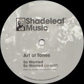 art-of-tones-thatmanmonkz-so-worried-got-to-get-to-shadeleaf-music-cover