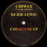joe-lewis-chi-house-ep-chiwax-classic-edition-cover