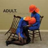 adult-the-way-things-fall-lp-ghostly-international-cover