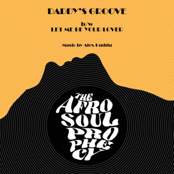 the-afro-soul-prophecy-daddys-groove-let-me-be-your-schema-cover
