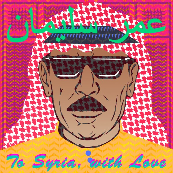 omar-souleyman-to-syria-with-love-lp-mad-decent-cover