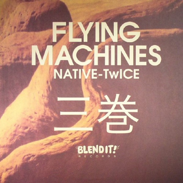 flying-machines-twice-nati-native-twice-ep-volume-3-blend-it-cover