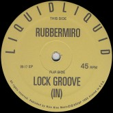 liquid-liquid-rubbermiro-lock-groove-99-records-cover