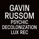 gavin-russom-psychic-decolonization-lux-records-cover