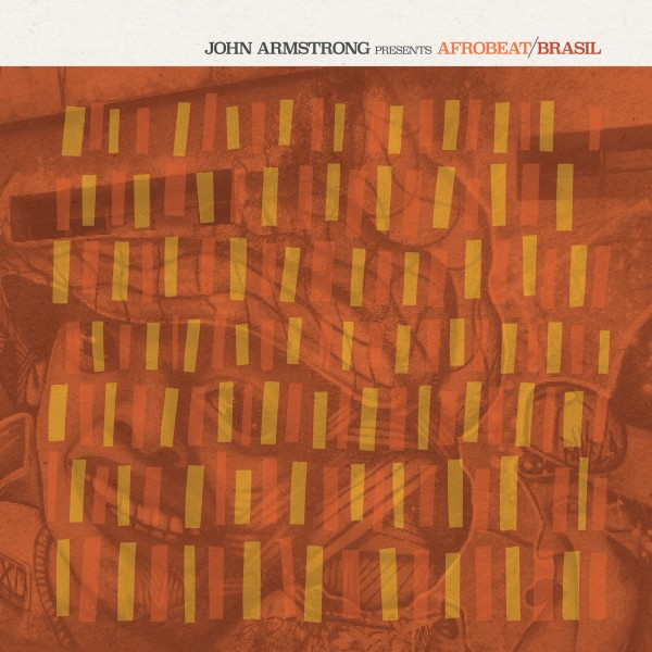 john-armstrong-various-arti-afrobeat-brazile-lp-bbe-records-cover