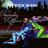 rick-wade-neverending-reflections-cd-harmonie-park-cover