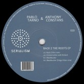 pablo-tarno-anthony-const-back-2-the-roots-ep-tolga-fidan-serialism-cover