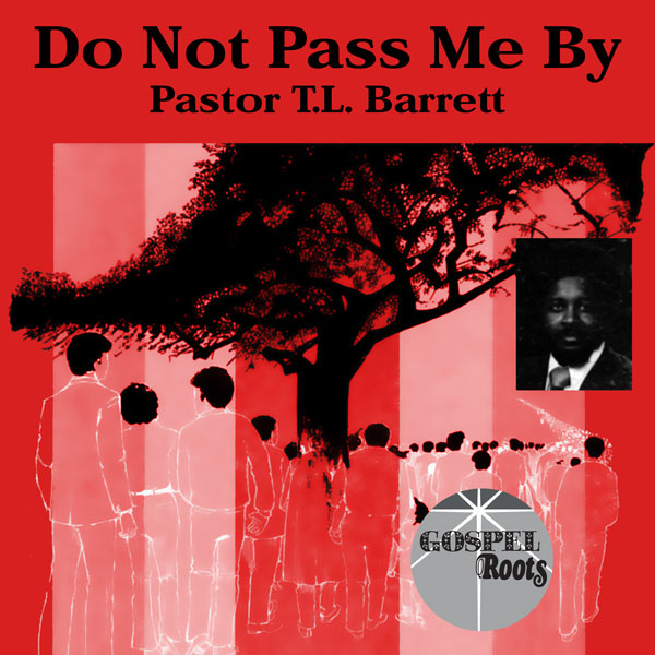 pastor-tl-barrett-do-not-pass-me-by-lp-gospel-roots-cover