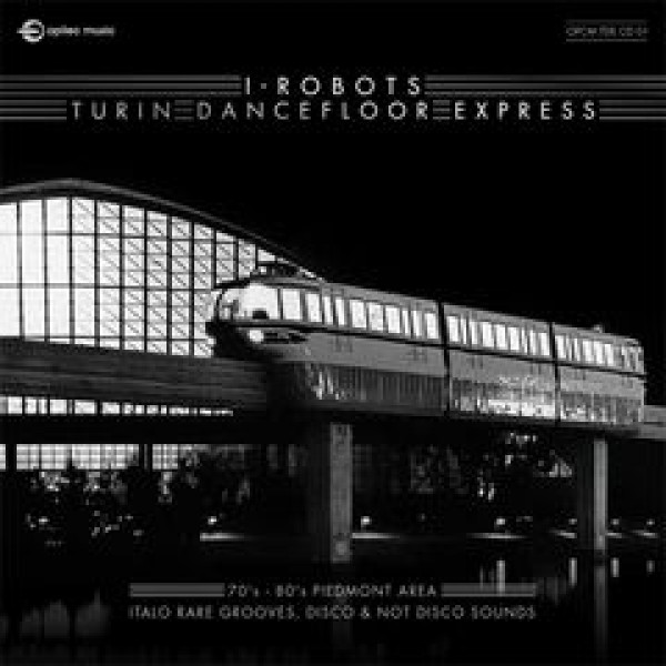 i-robots-turin-dancefloor-express-cd-opilec-music-cover