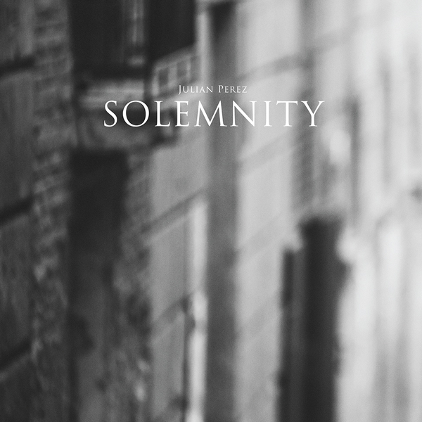 julian-perez-solemnity-lp-pre-order-fathers-and-sons-cover