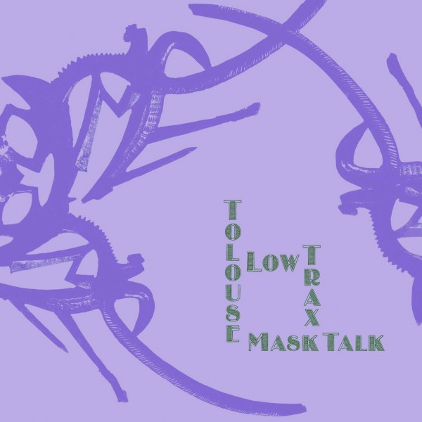 tolouse-low-trax-mask-talk-lp-karaoke-kalk-cover