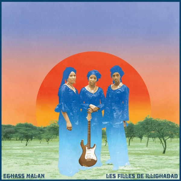 les-filles-de-illighadad-eghass-malan-lp-sahel-sounds-cover