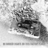 tapes-no-broken-hearts-on-this-factory-em-records-cover