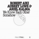 robert-aiki-aubery-lowe-ariel-we-know-each-other-somehow-rvng-intl-cover