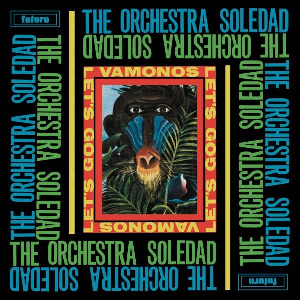 the-orchestra-soledad-vamonos-lets-go-lp-bbe-records-cover