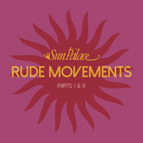 sun-palace-rude-movements-parts-i-bbe-records-cover