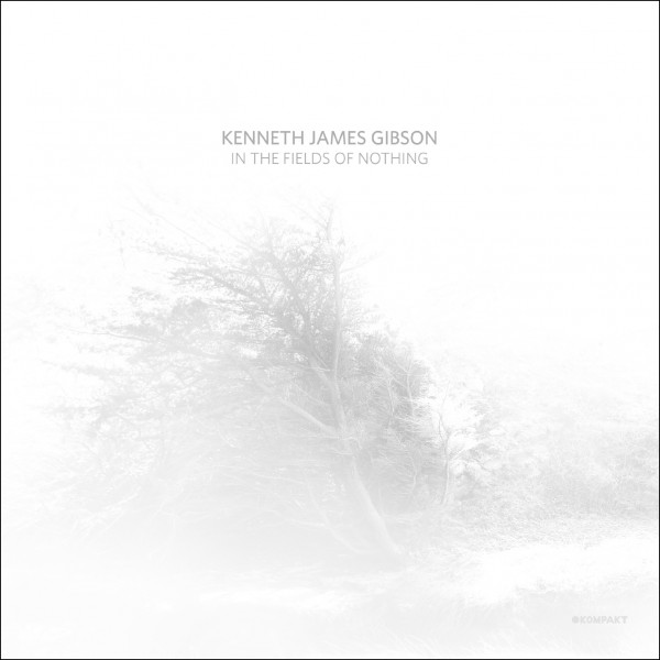 kenneth-james-gibson-in-the-fields-of-nothing-lp-kompakt-cover