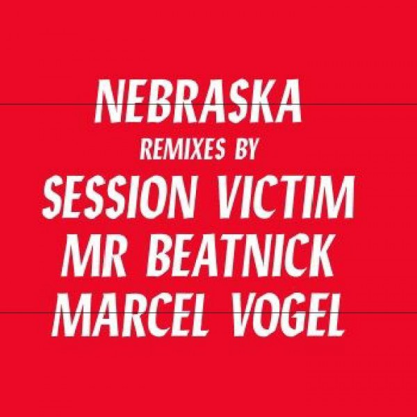 nebraska-nebraska-remixes-session-victim-friends-relations-cover